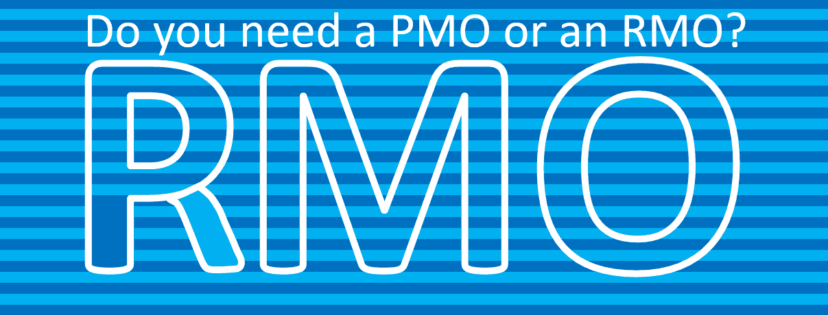 Do you need a PMO or RMO?